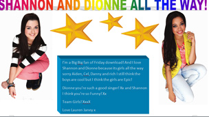 The words 'Shannon and Dionne All the Way' above images of Shannon Flynn and Dionne Bromfield.