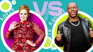 Adele Vs Dizzee Rascal.