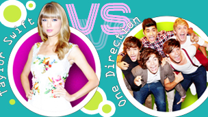 Taylor Swift Vs One Direction.