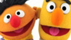 Bert and Ernie.