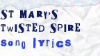 St Mary's Twisted Spire song lyrics