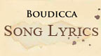 Written on  ancient parchment the words, Boudicca, Song Lyrics