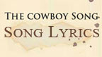 Written on ancient parchment the words, The Cowboy Song, Song Lyrics.