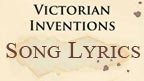 Written on ancient parchment the words, Victorian Inventions, Song Lyrics.