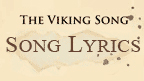 Written on ancient parchment the words, The Viking, Song Lyrics.