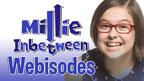 "Millie and text saying ""Millie Inbetween Webisodes"""