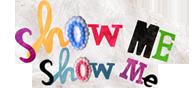 Show Me Show Me