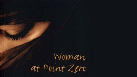 an analysis of nawal el saadawis woman at point zero An egyptian classic of feminist fiction nawal el saadawi's woman at point zero is an intense story of female oppression that still rings with euphoric liberation minna salami.