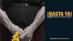 """Portada del informe """"¡Basta ya! Colombia: memorias de guerra y dignidad"""""""